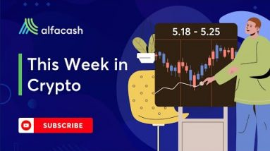 This Week in Crypto | May 27th, 2021